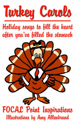 Turkey Carols: Holiday Songs to Fill the Heart After You've Filled the Stomach by Point Inspirations Focal Point Inspirations image