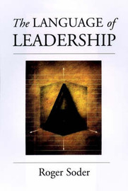The Language of Leadership by Roger Soder image