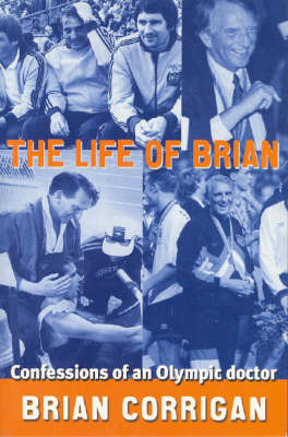 The Life of Brian: Stories from Australia's Olympics Doctor by Brian Corrigan image