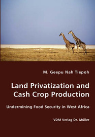 Land Privatization and Cash Crop Production by M. Geepu Nah Tiepoh image