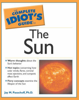 The Complete Idiot's Guide to the Sun by Jay M Pasachoff image