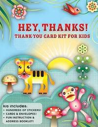 Hey Thanks!: Thank-you Card Kit for Kids by Elissa Stein