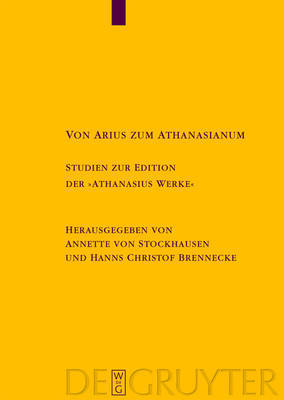 "From Arius to Athanasian Creed. Studies on the Edition ""Athanasius Werke"" image"