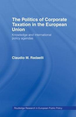 The Politics of Corporate Taxation in the European Union by Claudio Radaelli image