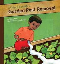 Green Kid's Guide to Garden Pest Removal by Richard Lay