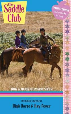 Saddle Club Bindup 17: High Horse and Hay Fever by Bonnie Bryant