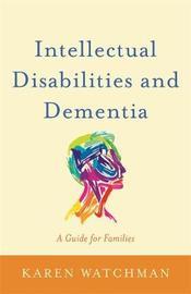 Intellectual Disabilities and Dementia by Karen Watchman
