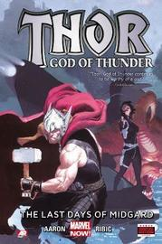 Thor: God Of Thunder Volume 4: Last Days Of Asgard (marvel Now) by Jason Aaron