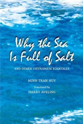 Why the Sea Is Full of Salt and Other Vietnamese Folktales by Minh Tran Huy image