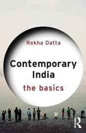 Contemporary India: The Basics by Rekha Datta