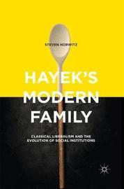 Hayek's Modern Family by Steven Horwitz