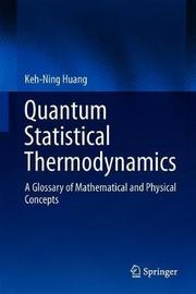 Quantum Statistical Thermodynamics by Keh-Ning Huang