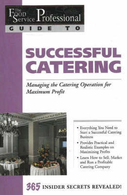 Food Service Professionals Guide to Successful Catering by Sony Bode