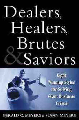 Dealers, Healers, Brutes, and Saviors by Gerald C. Meyers image