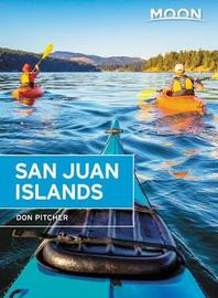 Moon San Juan Islands (Sixth Edition) by Don Pitcher