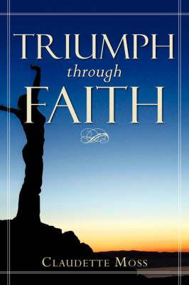Triumph Through Faith by Claudette Moss image