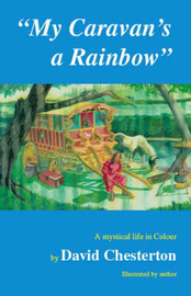 My Caravan's a Rainbow: A Mystical Life in Colour by David Chesterton image