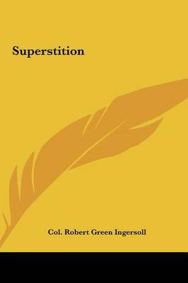 Superstition by Colonel Robert Green Ingersoll image