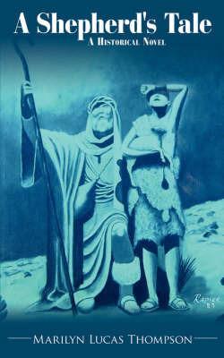 A Shepherd's Tale by Marilyn, Lucas Thompson