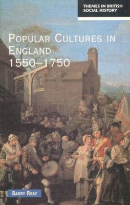 Popular Cultures in England 1550-1750 by Barry Reay image