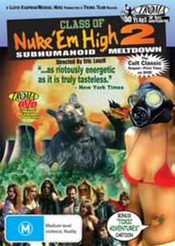 Class of Nuke 'Em High Part II: Subhumanoid Meltdown on DVD