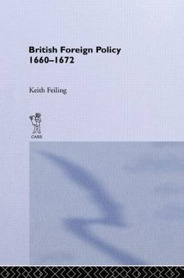 British Foreign Policy 1660-1972 by Keith Feiling