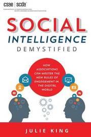 Social Intelligence Demystified by Julie King