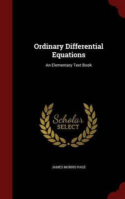 Ordinary Differential Equations by James Morris Page