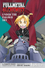 Fullmetal Alchemist: Under the Faraway Sky (Novel) by Makoto Inoue