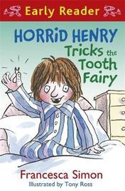 Horrid Henry Early Reader: Horrid Henry Tricks the Tooth Fairy by Francesca Simon image