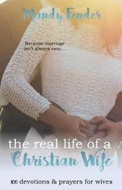 The Real Life of a Christian Wife by Mandy Fender