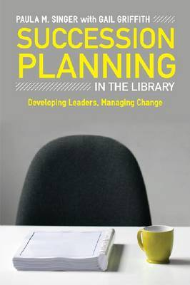 Succession Planning in the Library by Paula Singer image