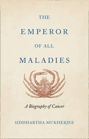 The Emperor of All Maladies by Siddhartha Mukherjee image
