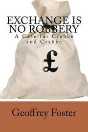Exchange Is No Robbery by Geoffrey Foster