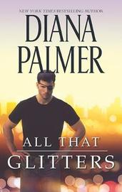 All That Glitters by Diana Palmer