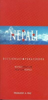 Nepali-English / English-Nepali Dictionary & Phrasebook by Prakash A. Raj