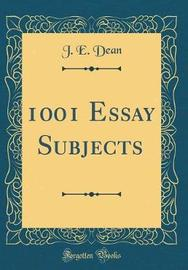 1001 Essay Subjects (Classic Reprint) by J E Dean image