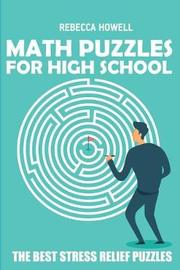 Math Puzzles for High School by Rebecca Howell