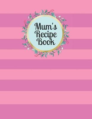 Mum's Recipe Book by Mahtava Journals
