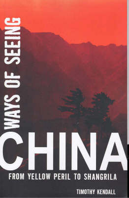 Ways of Seeing China by Timothy Kendall image
