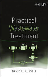 Practical Wastewater Treatment by David L Russell