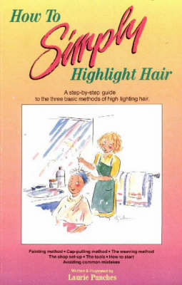 How to Simply Highlight Hair by Laurie Punches