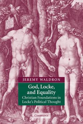 God, Locke, and Equality by Jeremy Waldron