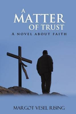 A Matter of Trust by Margot Vesel Rising