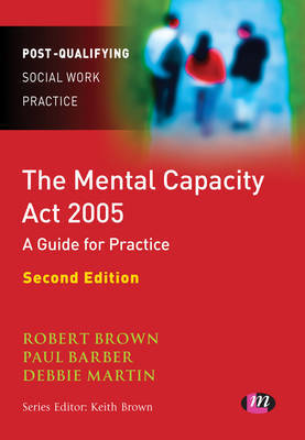 The Mental Capacity Act 2005: A Guide for Practice by Paul Barber image