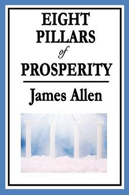 Eight Pillars of Prosperity by James Allen
