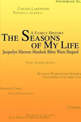 The Seasons of My Life: A Family History by Jacquelyn M Shepard image