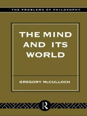 The Mind and its World by Gregory McCulloch image