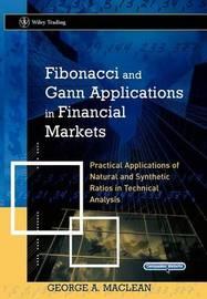 Fibonacci and Gann Applications in Financial Markets by G. MacLean