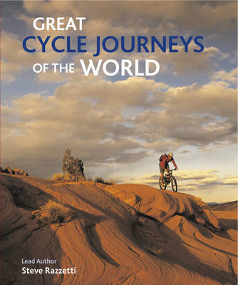 Great Cycle Journeys of the World by Steve Razzetti image